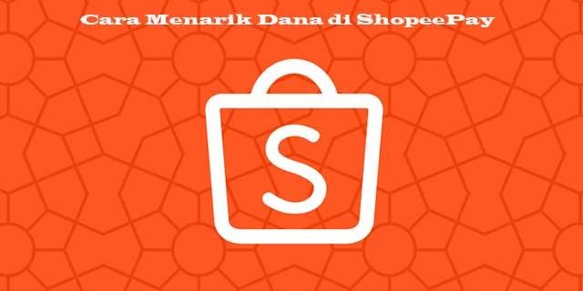 Cara Menarik Dana di ShopeePay