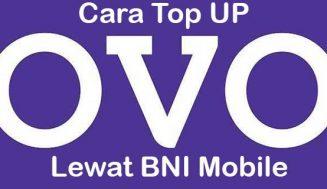 7 Cara Top Up OVO Lewat BNI Mobile yang Mudah