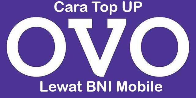 Cara Top Up OVO Lewat BNI Mobile yang Mudah
