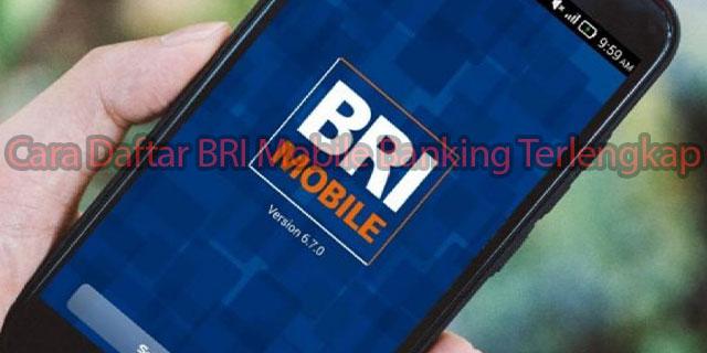 Cara Daftar BRI Mobile Banking