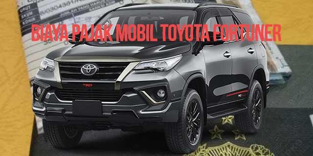 Pajak Mobil Toyota Fortuner Semua Tahun Terbaru