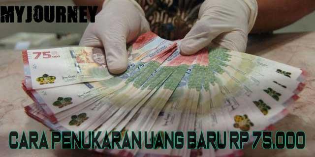 Cara Penukaran Uang Baru Rp 75.000