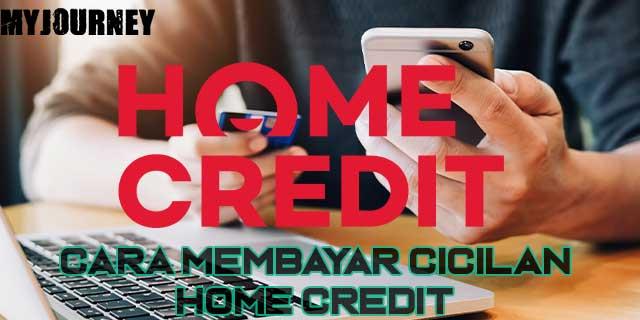 Cara Membayar Cicilan Home Credit