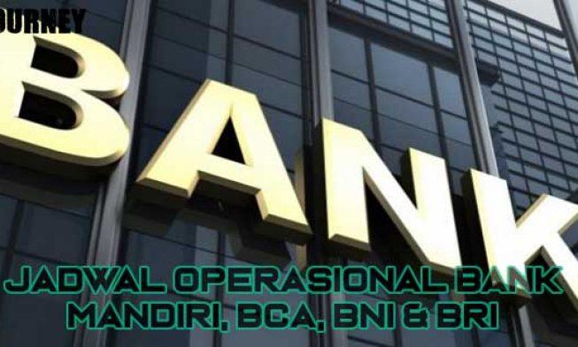 Jadwal Operasional Bank 2021 Mandiri Bca Bni Bri Myjourney
