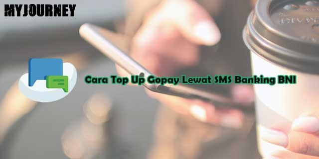 Cara Top Up Gopay Lewat SMS Banking BNI