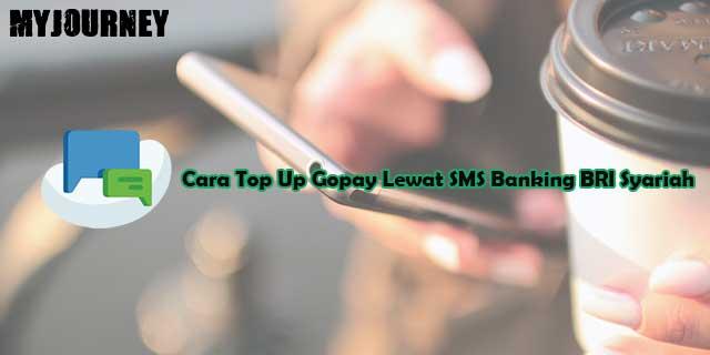 Cara Top Up Gopay Lewat SMS Banking BRI Syariah