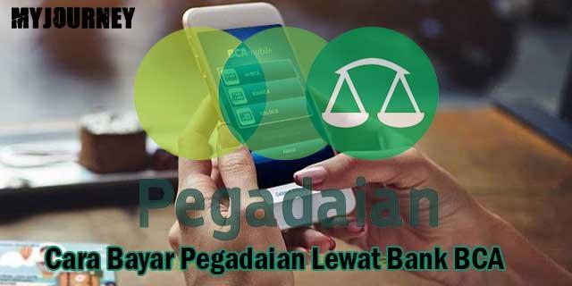 Cara Bayar Pegadaian Lewat Bank BCA