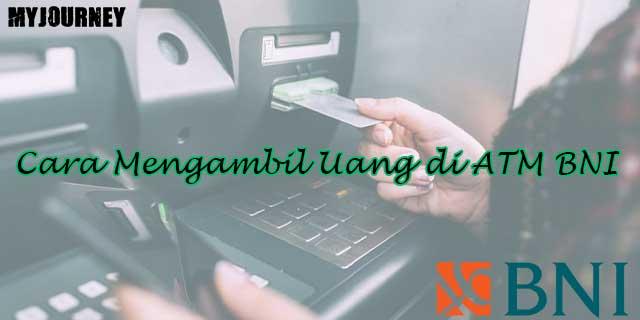 Cara Mengambil Uang di ATM BNI