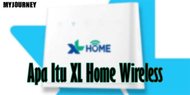 Apa Itu XL Home Wireless