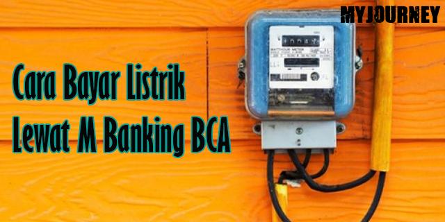 Cara Bayar Listrik Lewat M Banking BCA