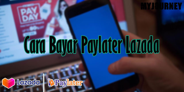 Cara Bayar Paylater Lazada