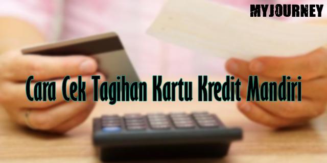 Cara Cek Tagihan Kartu Kredit Mandiri