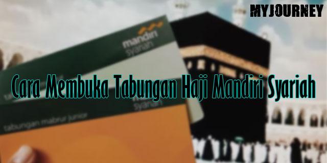 Cara Membuka Tabungan Haji Mandiri Syariah 1