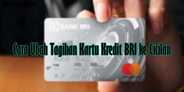 Cara Ubah Tagihan Kartu Kredit BRI ke Cicilan