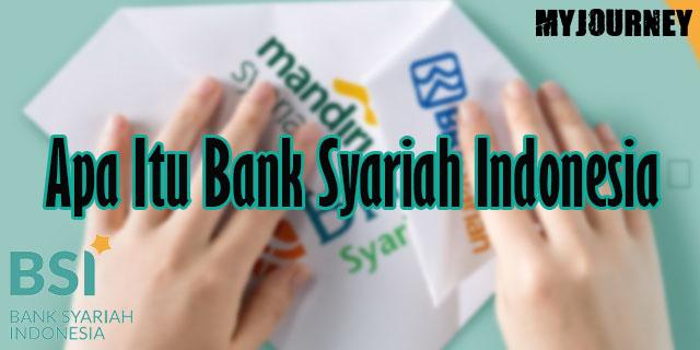 Apa Itu Bank Syariah Indonesia