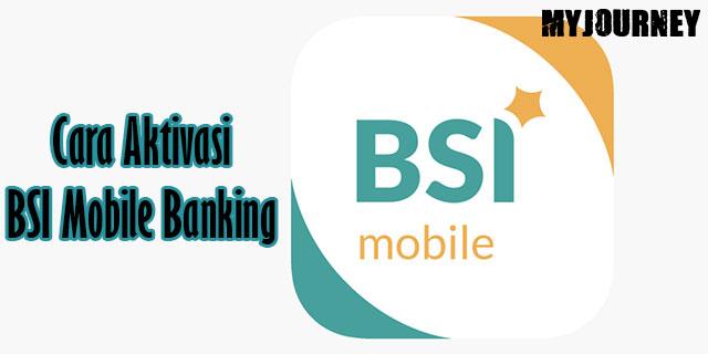Cara Aktivasi BSI Mobile Banking