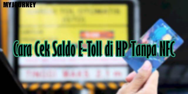 Cara Cek Saldo E Toll di HP Tanpa NFC