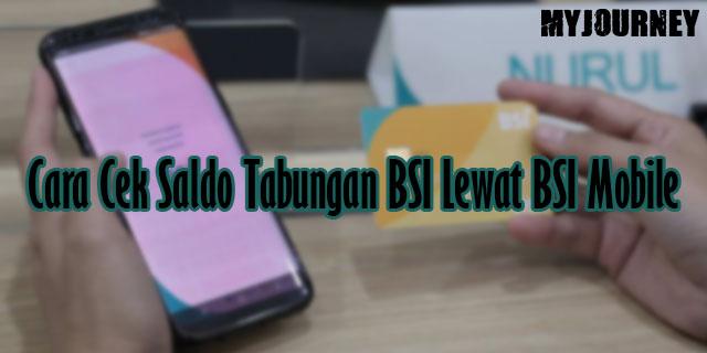 Cara Cek Saldo Tabungan BSI Lewat BSI Mobile