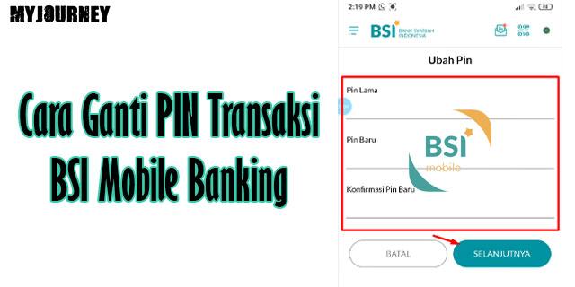 Cara Ganti PIN Transaksi BSI Mobile Banking