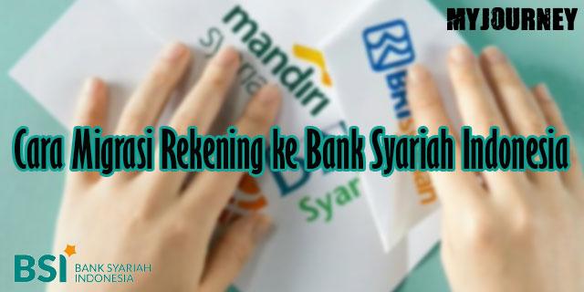 Cara Migrasi Rekening ke Bank Syariah Indonesia