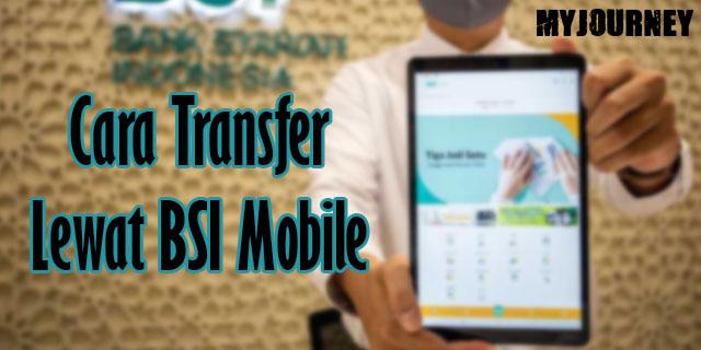 Cara Transfer Lewat BSI Mobile