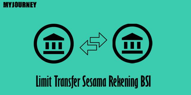 Limit Transfer Sesama Rekening BSI