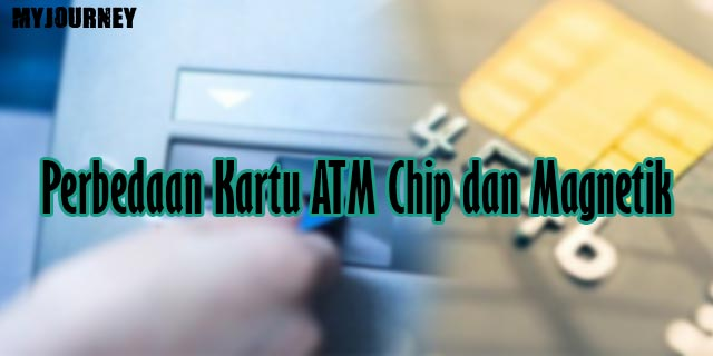 Perbedaan Kartu ATM Chip dan Magnetik