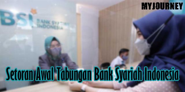 Setoran Awal Tabungan Bank Syariah Indonesia
