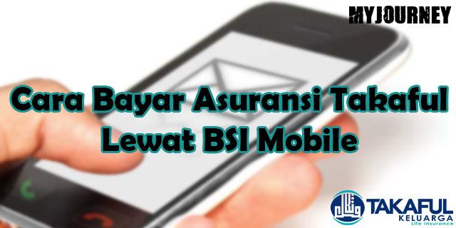 Cara Bayar Asuransi Takaful Lewat BSI Mobile