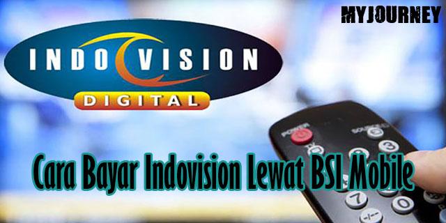 Cara Bayar Indovision Lewat BSI Mobile