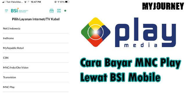 Cara Bayar MNC Play Lewat BSI Mobile