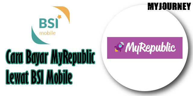 Cara Bayar MyRepublic Lewat BSI Mobile