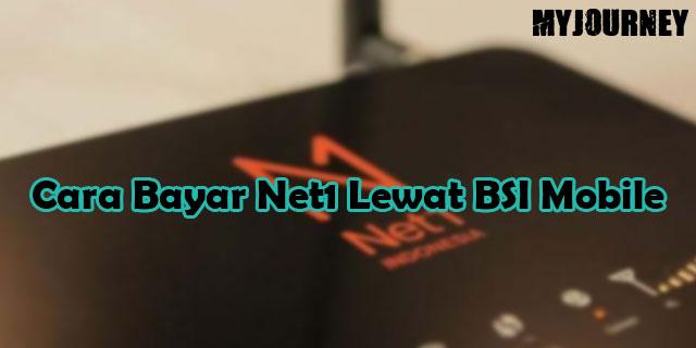 Cara Bayar Net1 Lewat BSI Mobile