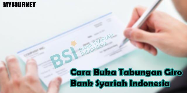 Cara Buka Tabungan Giro Bank Syariah Indonesia