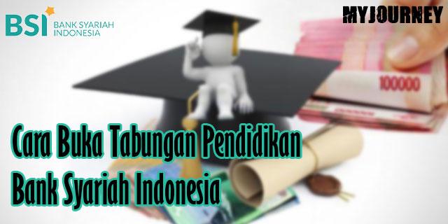 Cara Buka Tabungan Pendidikan Bank Syariah Indonesia