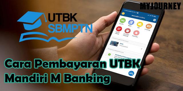 Cara Pembayaran UTBK Mandiri M Banking