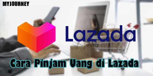Cara Pinjam Uang di Lazada