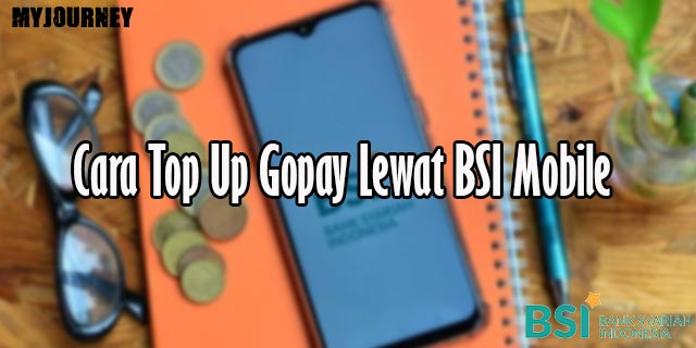 Cara Top Up Gopay Lewat BSI Mobile