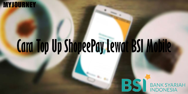 Cara Top Up ShopeePay Lewat BSI Mobile
