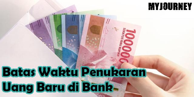 Batas Waktu Penukaran Uang Baru di Bank