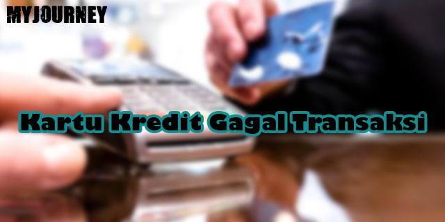 Kartu Kredit Gagal Transaksi