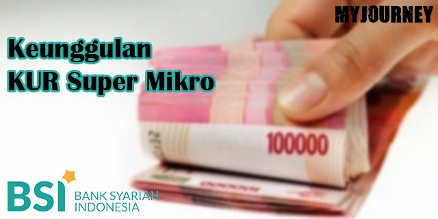 Keunggulan KUR Super Mikro