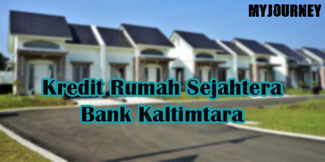 Kredit Rumah Sejahtera Bank Kaltimtara