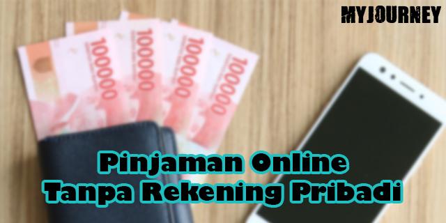 4 Pinjaman Online Tanpa Rekening Pribadi Limit Besar Langsung Cair