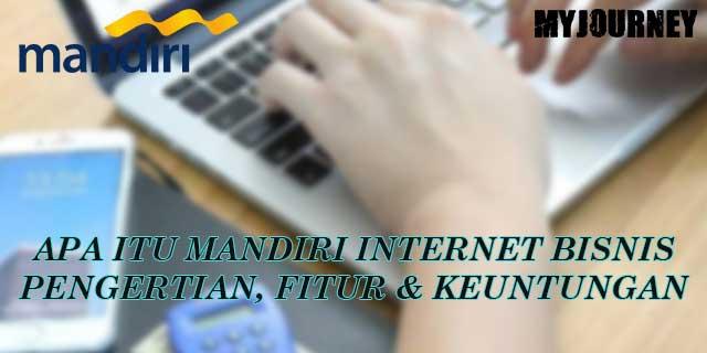 APA ITU MANDIRI INTERNET BISNIS