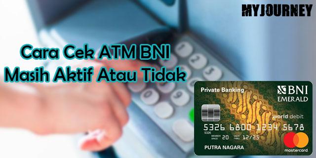Cara Cek ATM BNI Masih Aktif Atau Tidak