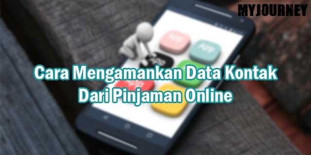 Cara Mengamankan Data Kontak Dari Pinjaman Online