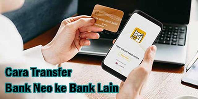 Cara Transfer Bank Neo ke Bank Lain