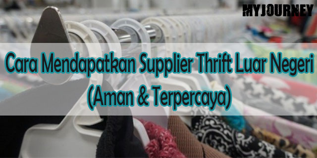 Cara Mendapatkan Supplier Thrift Luar Negeri