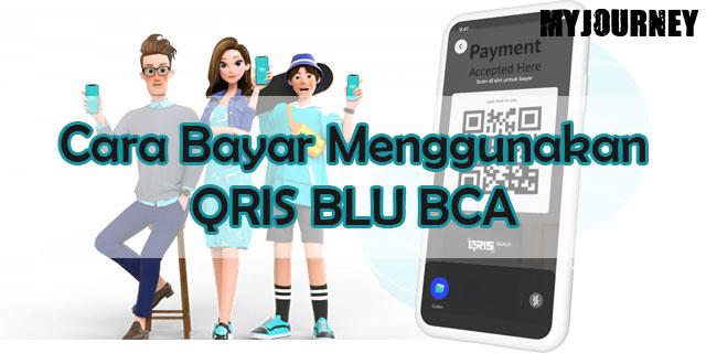 Cara Bayar Menggunakan QRIS BLU BCA
